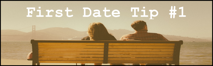 first date tips #1