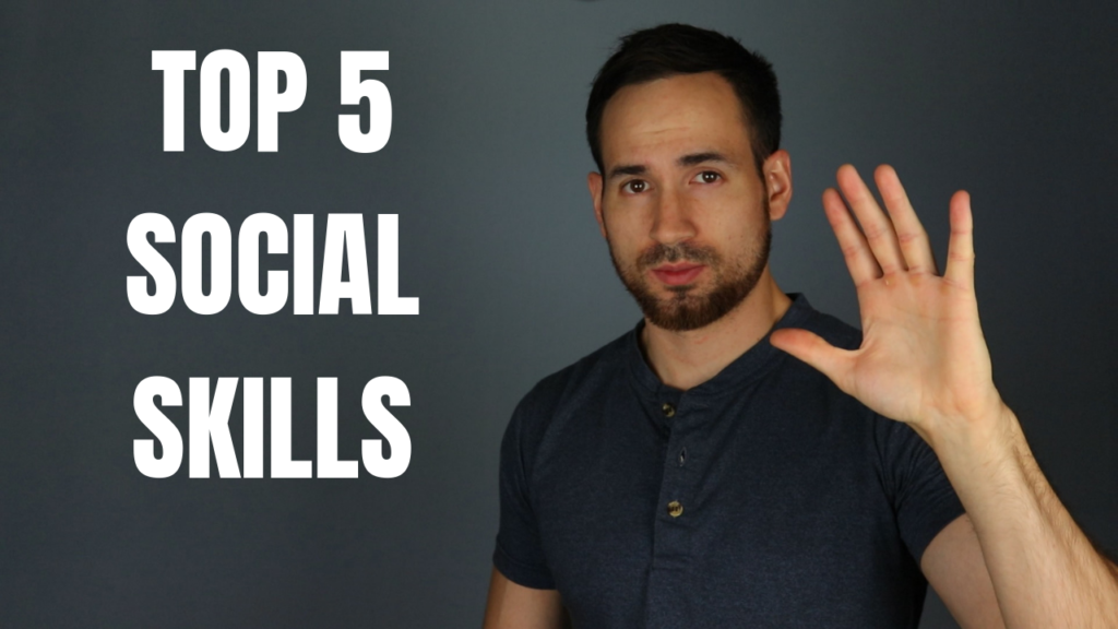 TOP 5 SOCIAL SKILLS YOU MUST KNOW