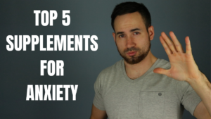 TOP 5 SUPPLEMENTS FOR ANXIETY AND STRESS